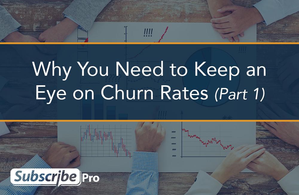 need-keep-eye-churn-rates-part-1