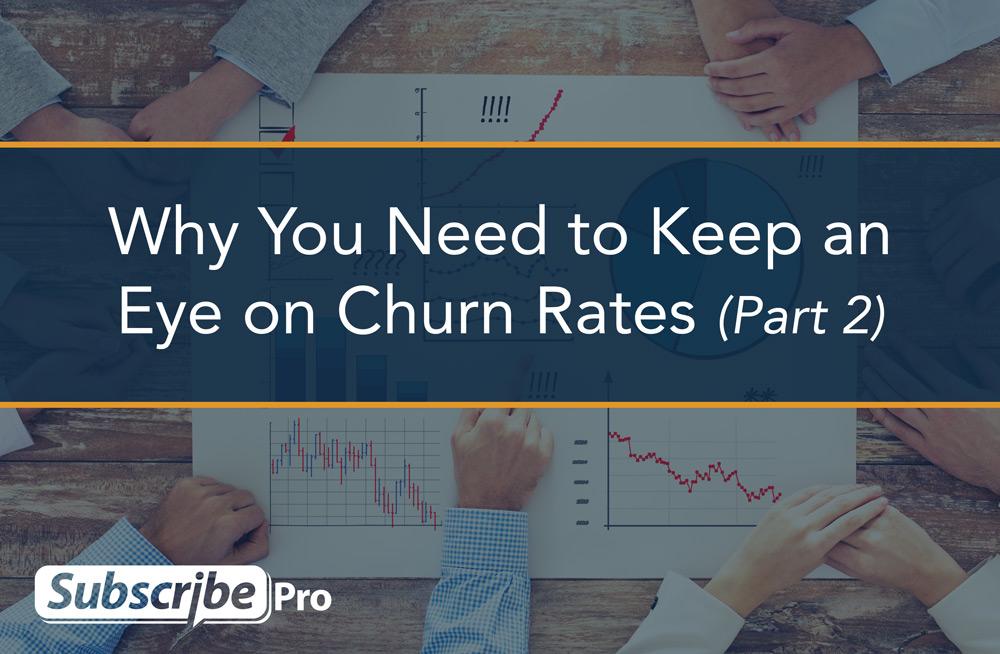 need-keep-eye-churn-rates-part-2